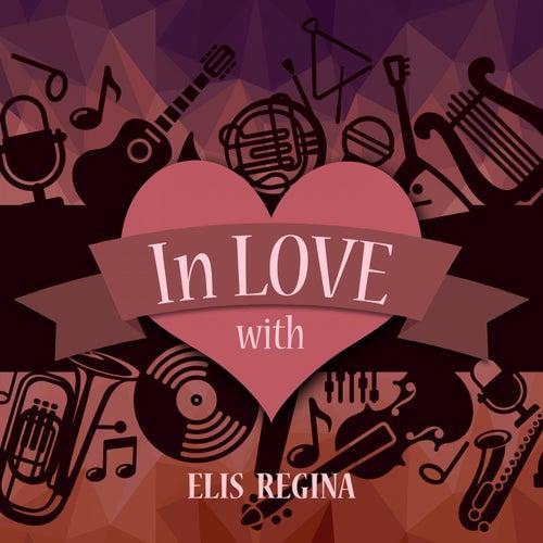 In Love with Elis Regina von Elis Regina