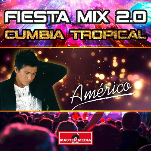 Fiesta Mix 2.0 Cumbia Tropical de Américo