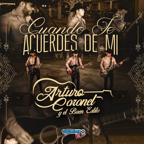 Cuando Te Acuerdes De Mi  (En Vivo) by Arturo Coronel y el Buen Estilo