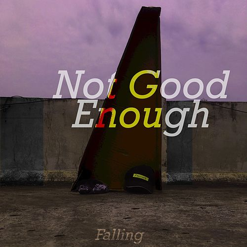 Not Good Enough by The Falling