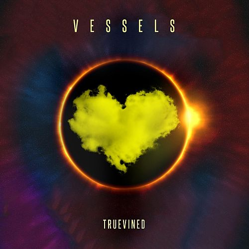 Vessels by Truevined