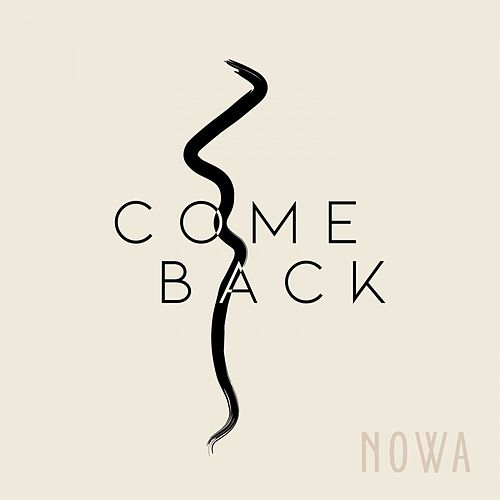 Come Back by Nowa