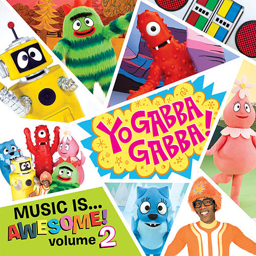 Yo Gabba Gabba Music Is Awesome! Volume 2 by Various Artists