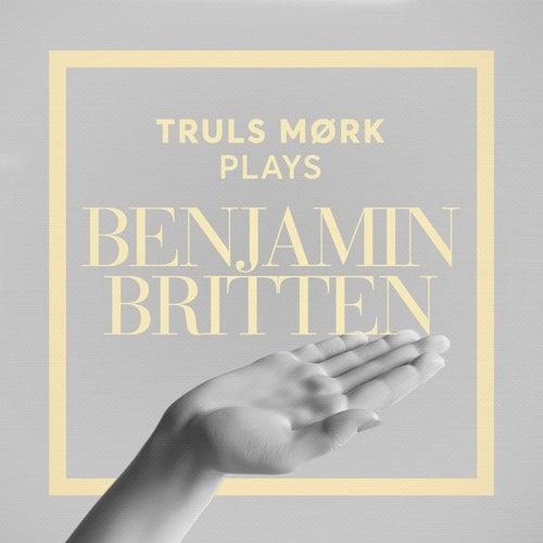Truls Mørk Plays Benjamin Britten by Various Artists