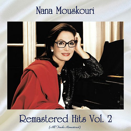 Remastered Hits vol. 2 (All Tracks Remastered) by Nana Mouskouri
