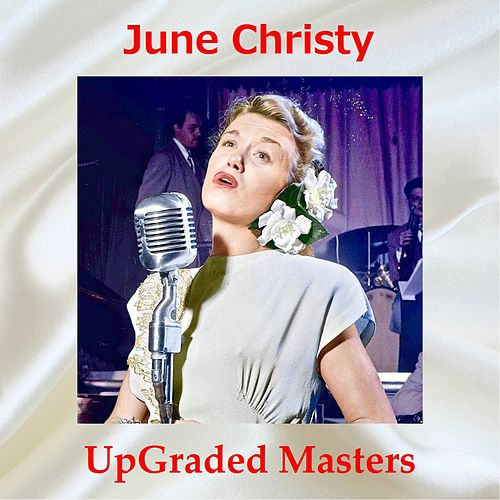 Upgraded Masters (All Tracks Remastered) von June Christy