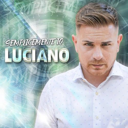 Semplicemente io by Luciano