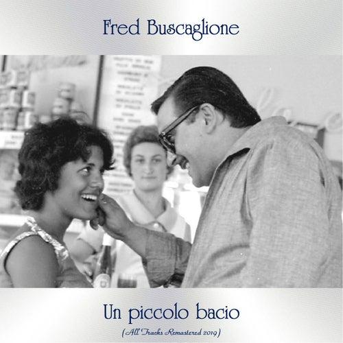 Un piccolo bacio (All tracks remastered 2019) de Fred Buscaglione
