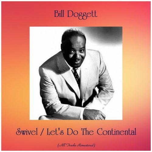 Swivel / Let's Do The Continental (All Tracks Remastered) von Bill Doggett