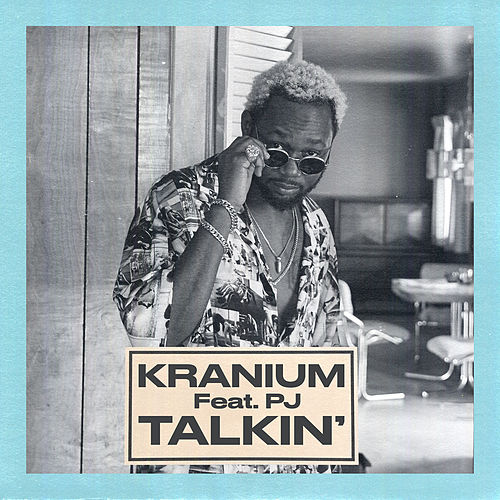 Talkin' (feat. PJ) by Kranium