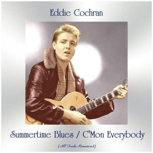 Summertime Blues / C'mon Everybody (All Tracks Remastered) von Eddie Cochran