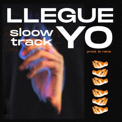 Llegue Yo by Sloow Track