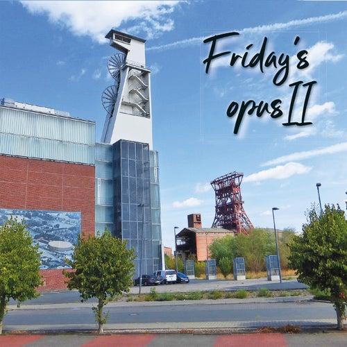 Friday's opus II von The Fridays