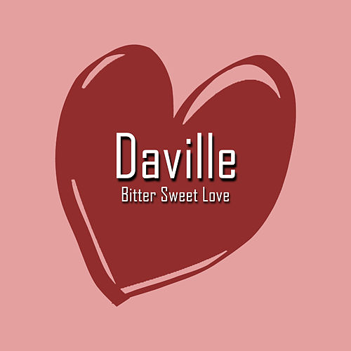 Bitter Sweet Love by Daville