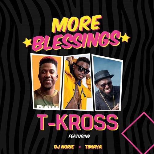 More Blessings (feat. DJ Norie & Timaya) by T. Kross