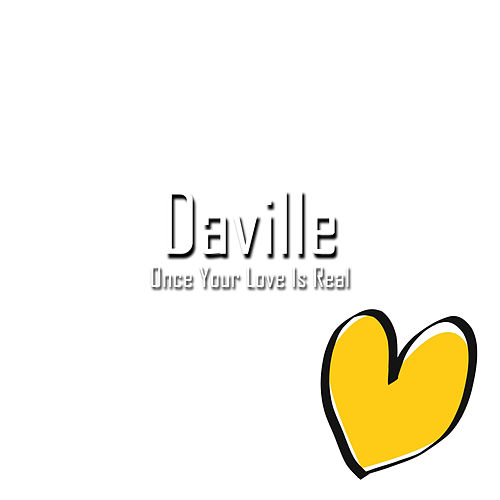 Once Your Love Is Real by Daville