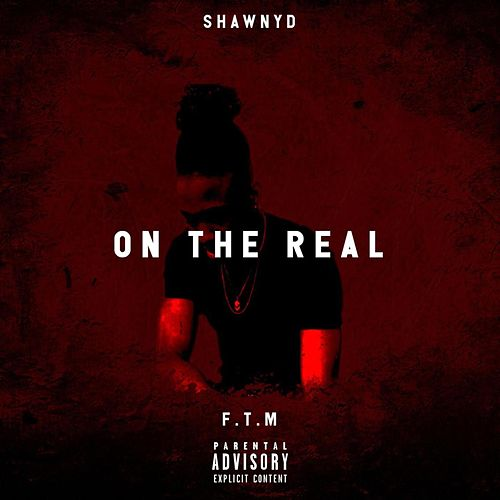 On Tha Real by ShawnyD