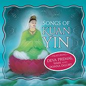 Songs of Kuan Yin by Various Artists