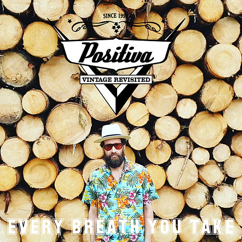 Every Breath You Take by Positiva