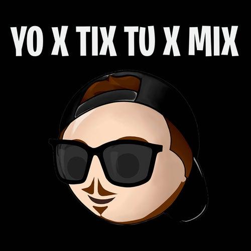 Yo x tix tu x mix by Fer Palacio