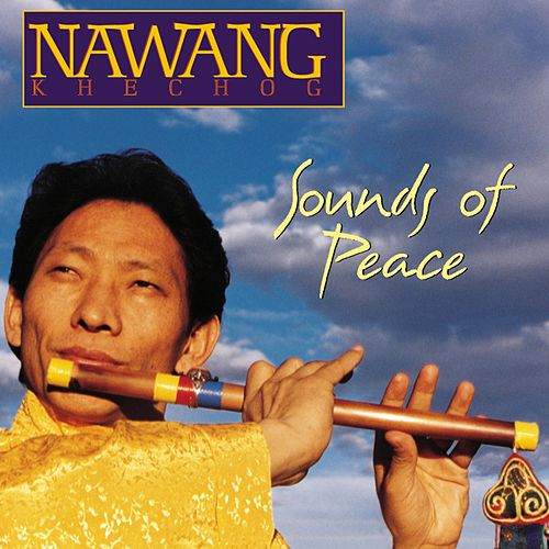 Sounds of Peace von Nawang Khechog