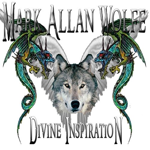 Divine Inspiration by Mark Allan Wolfe