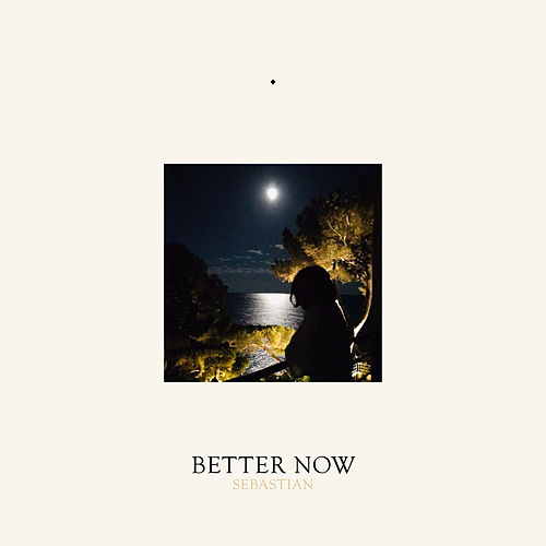 Better Now by SebastiAn
