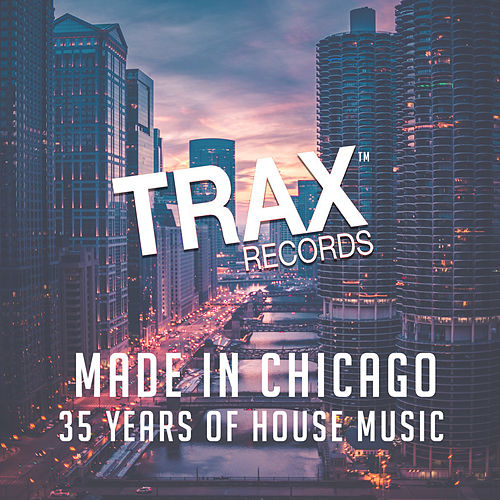 Made In Chicago - 35 Years of House Music by Various Artists