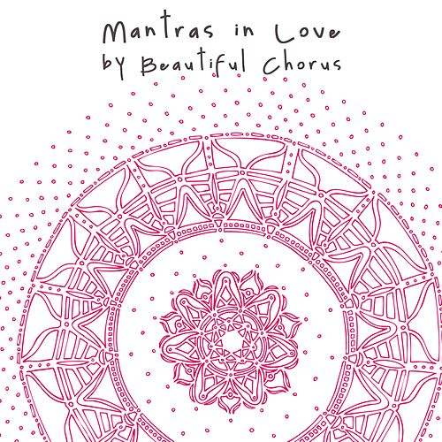 Mantras in Love by Beautiful Chorus
