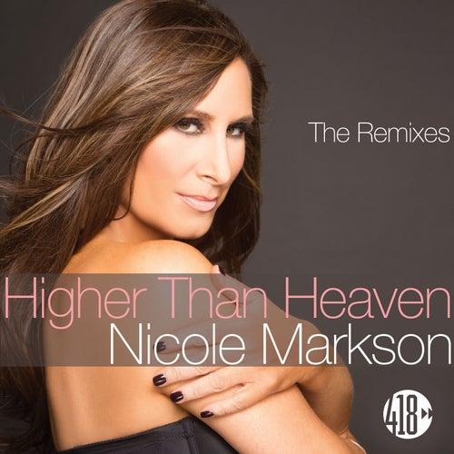 Higher Than Heaven (The Remixes) de Nicole Markson
