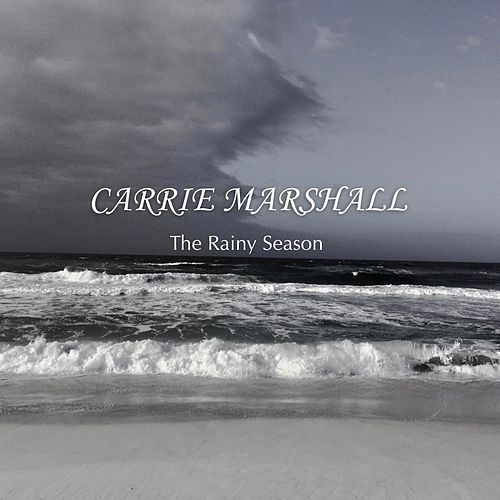 The Rainy Season by Carrie Marshall