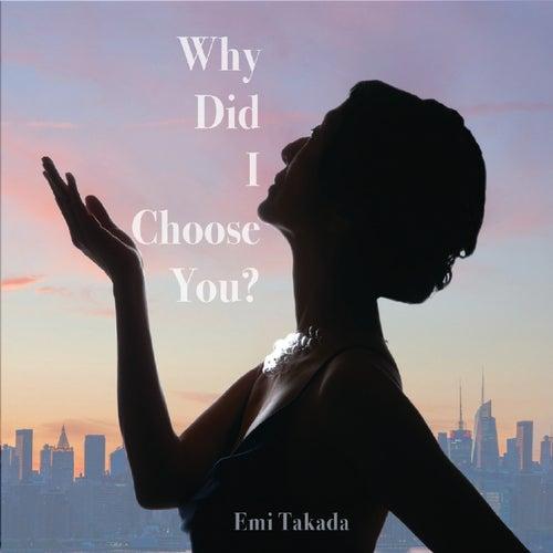 Why Did I Choose You? von Emi Takada