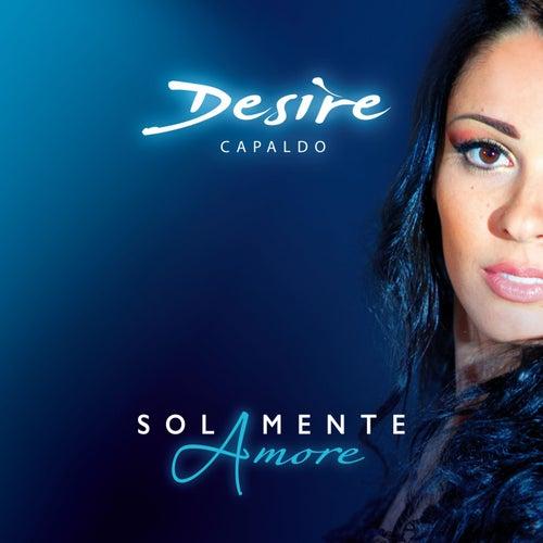 Solamente amore by Desire Capaldo