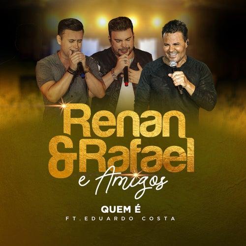 Quem É (Ao Vivo) von Renan e Rafael