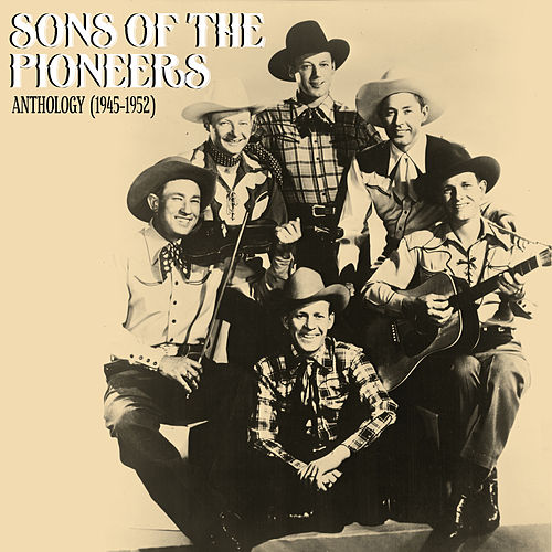 Anthology (1945-1952) by The Sons of the Pioneers