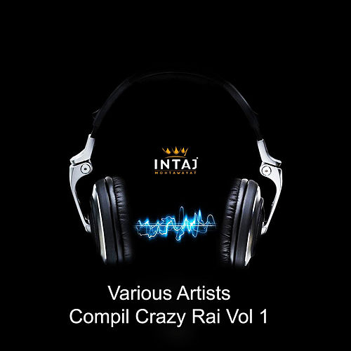 Compil Crazy Rai, Vol. 1 von Various Artists