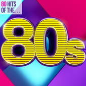 80 Hits of the 80s by Various Artists