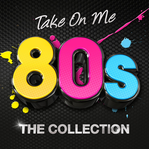 Take On Me 80s: The Collection by Various Artists