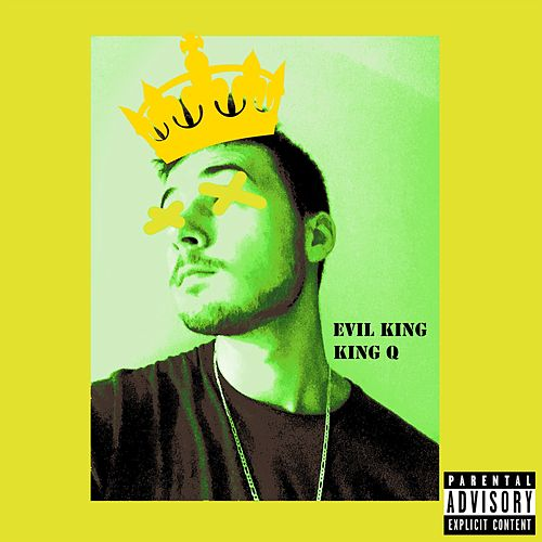 Evil King by King Q