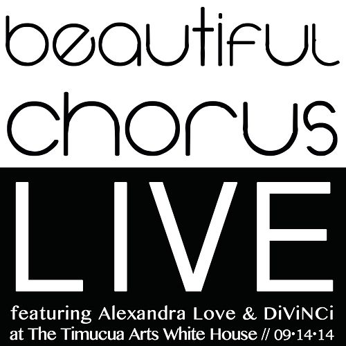 Live at the Timucua Arts White House by Beautiful Chorus