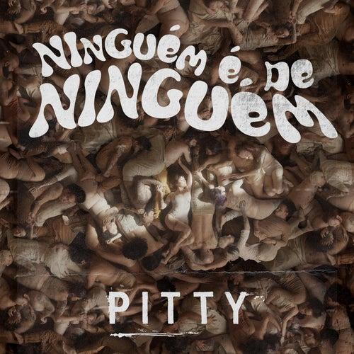 Ninguém É de Ninguém (Remixes) de Pitty