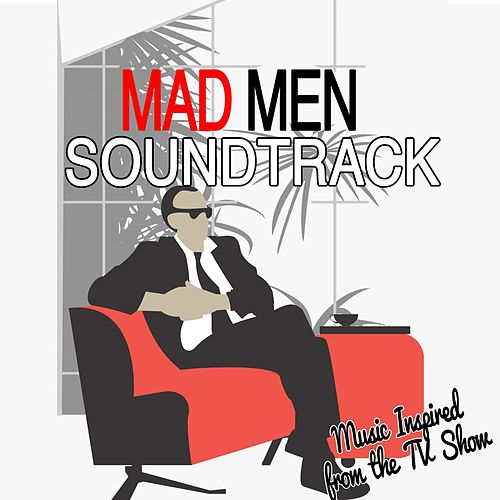 Mad Men Soundtrack (Music Inspired from the TV Show) by Various Artists