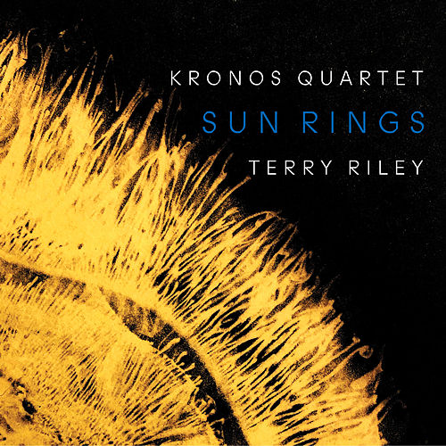 Terry Riley: Sun Rings de Kronos Quartet