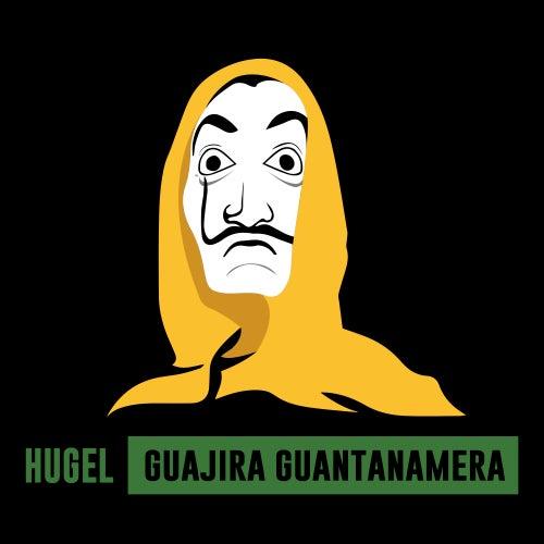 Guajira Guantanamera de Hugel