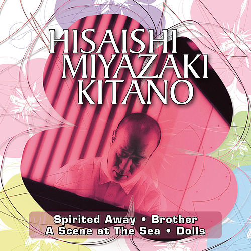 Hisaishi / Miyazaki / Kitano von 久石 譲