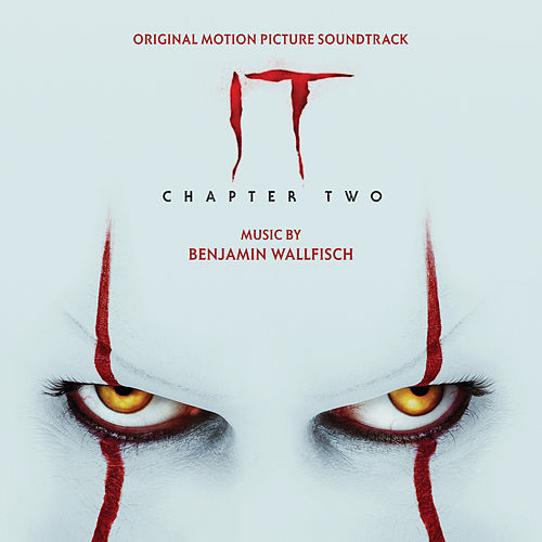 IT Chapter Two (Original Motion Picture Soundtrack) de Benjamin Wallfisch