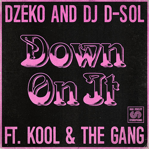 Down On It (feat. Kool & The Gang) di Dzeko