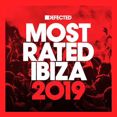 Defected Presents Most Rated Ibiza 2019 (DJ Mix) by Various Artists