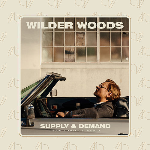 Supply & Demand (Jean Tonique Remix) de Wilder Woods