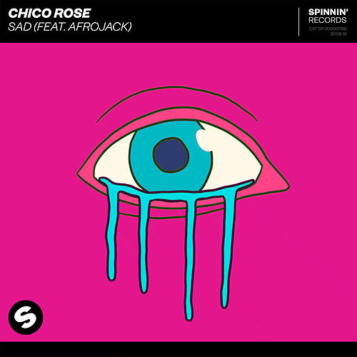 "Chico Rose: ""Sad (feat. Afrojack)"""